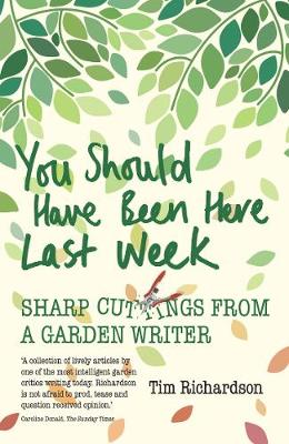 You Should Have Been Here Last Week Sharp Cuttings From A Garden Writer