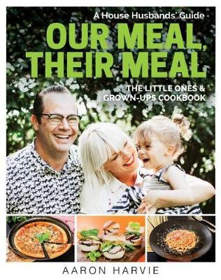 Our Meal Their Meal The Little Ones Grown Ups Cookbook