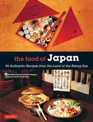 Food Of Japan 96 Authentic Recipes From The Land Of The Rising Sun