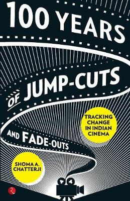 100 Years Of Jump Cuts And Fade Outs Tracking Change In Indian Cinema