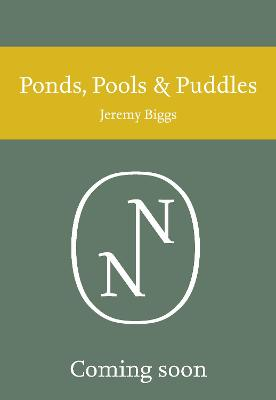 Ponds, Pools and Puddles (Collins New Naturalist Library)