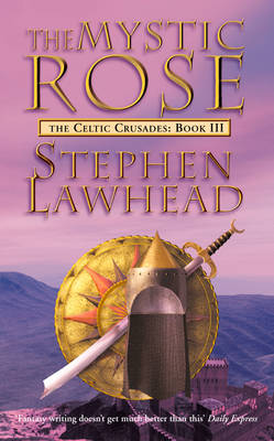 The Mystic Rose: The Celtic Crusades Book Three