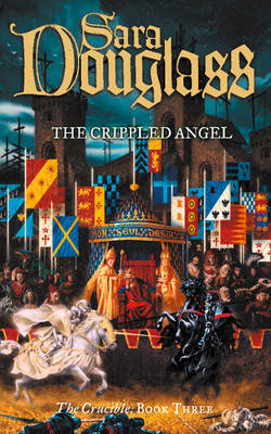 The Crippled Angel (The Crucible Trilogy, Book 3)
