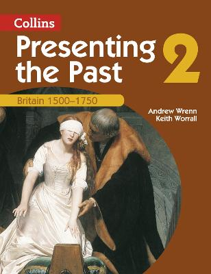 Presenting the Past (2) - Britain 1500-1750