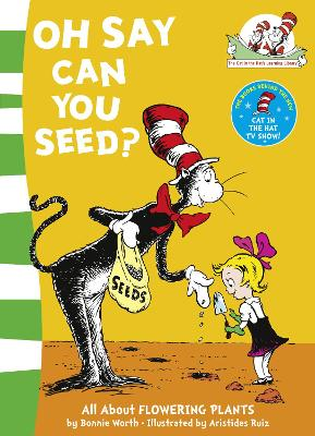 Oh Say Can You Seed? (The Cat in the Hat's Learning Library)
