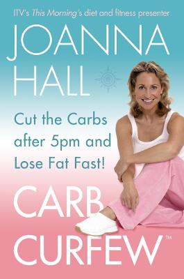 Carb Curfew: Cut the Carbs after 5pm and Lose Fat Fast!
