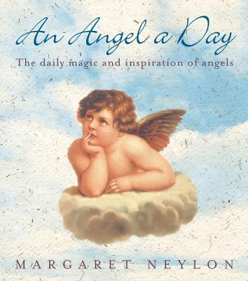 An Angel A Day: The Daily Magic and Inspiration of Angels