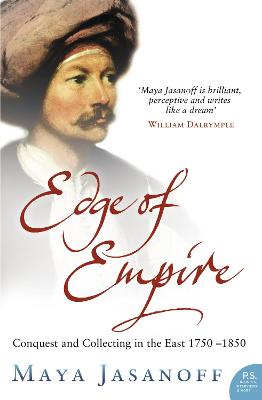 Edge of Empire: Conquest and Collecting in the East 1750-1850