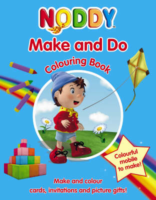 Noddy: Make and Do Colouring Book