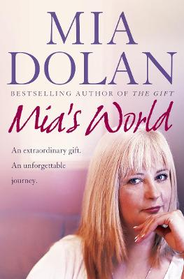 Mia's World: An Extraordinary Gift. An Unforgettable Journey