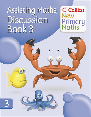 Collins New Primary Maths: Assisting Maths: Discussion Book 3