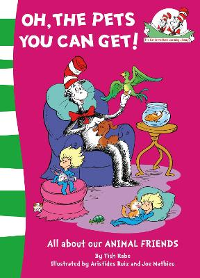 Oh, the Pets You Can Get! (The Cat in the Hat's Learning Library, Book 8)
