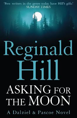 Asking for the Moon: A Collection of Dalziel and Pascoe Stories