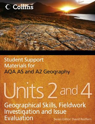 Student Support Materials for Geography - AQA AS and A2 Geography Units 2 and 4: Geographical Skills, Fieldwork Investigation and Issue Evaluation