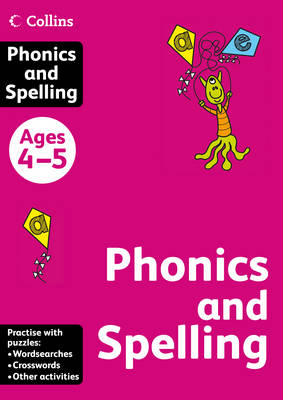Collins Phonics and Spelling: Ages 4-5 (Collins Practice)