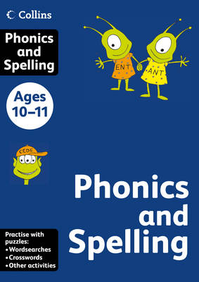 Collins Phonics and Spelling: Ages 10-11 (Collins Practice)