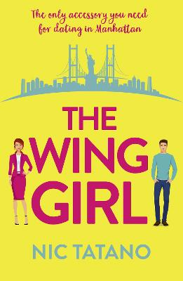 The Wing Girl: A laugh out loud romantic comedy