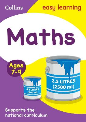 Maths Ages 7-9: KS2 Home Learning and School Resources from the Publisher of Revision Practice Guides, Workbooks, and Activities. (Collins Easy Learning KS2)