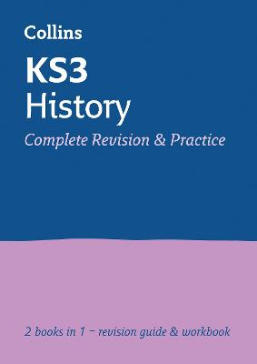 KS3 History All-in-One Complete Revision and Practice: Years 7, 8 and 9 Home Learning and School Resources from the Publisher of Revision Practice Guides, Workbooks, and Activities. (Collins KS3 Revision)