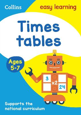 Times Tables Ages 5-7: KS1 Maths Home Learning and School Resources from the Publisher of Revision Practice Guides, Workbooks, and Activities. (Collins Easy Learning KS1)