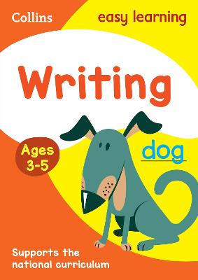 Writing Ages 3-5: Reception English Home Learning and School Resources from the Publisher of Revision Practice Guides, Workbooks, and Activities. (Collins Easy Learning Preschool)
