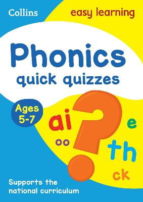 Phonics Quick Quizzes Ages 5-7: Prepare for school with easy home learning (Collins Easy Learning KS1)