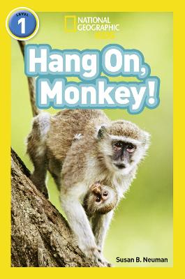 Hang On, Monkey!: Level 1 (National Geographic Readers)