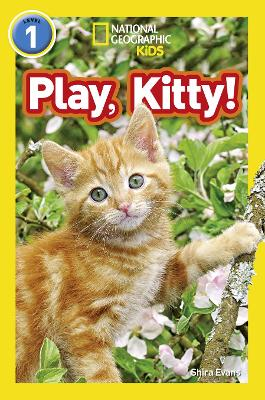 Play, Kitty!: Level 1 (National Geographic Readers)