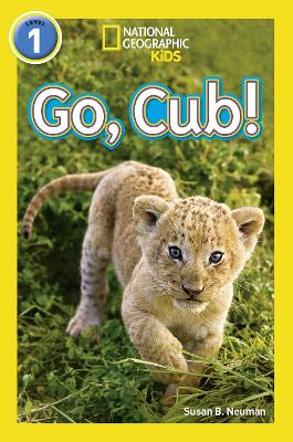 Go, Cub!: Level 1 (National Geographic Readers)