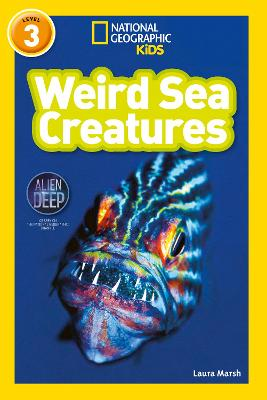 Weird Sea Creatures: Level 3 (National Geographic Readers)