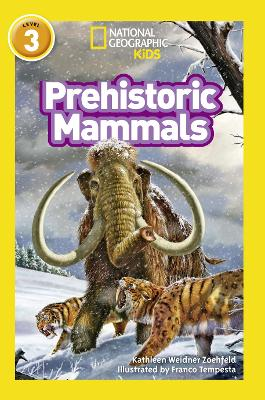 Prehistoric Mammals: Level 3 (National Geographic Readers)