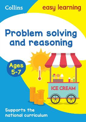 Problem Solving and Reasoning Ages 5-7: KS1 Maths Home Learning and School Resources from the Publisher of Revision Practice Guides, Workbooks, and Activities. (Collins Easy Learning KS1)