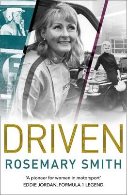 Driven: A pioneer for women in motorsport - an autobiography
