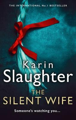 The Silent Wife (Will Trent Series, Book 10)