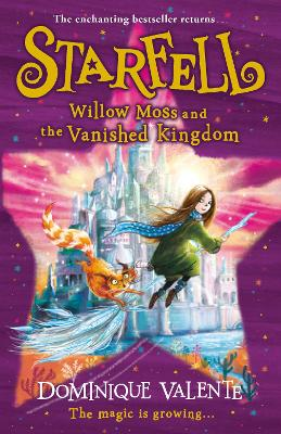 Starfell: Willow Moss and the Vanished Kingdom (Starfell, Book 3)