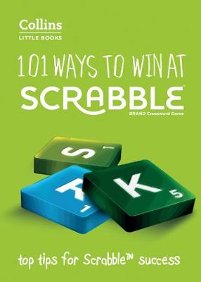 101 Ways to Win at SCRABBLE (R): Top tips for SCRABBLE (R) success (Collins Little Books)