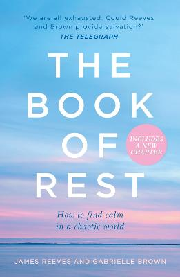 The Book of Rest: How to find calm in a chaotic world