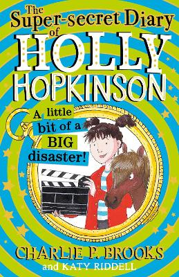 The Super-Secret Diary of Holly Hopkinson: Untitled 2 (Holly Hopkinson, Book 2)