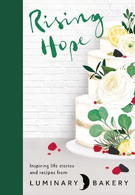Rising Hope: Recipes and Stories from Luminary Bakery