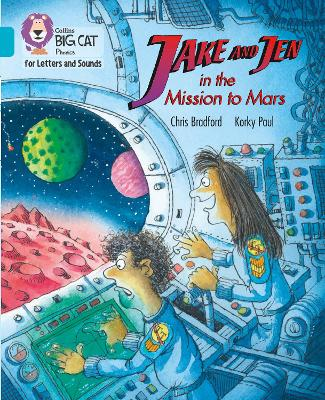 Collins Big Cat Phonics for Letters and Sounds - Jake and Jen and the Mission to Mars: Band 07/Turquoise