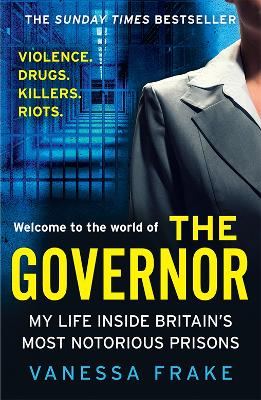 The Governor: My Life Inside Britain's Most Notorious Jails