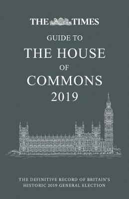 The Times Guide to the House of Commons 2019: The definitive record of Britain's historic 2019 General Election