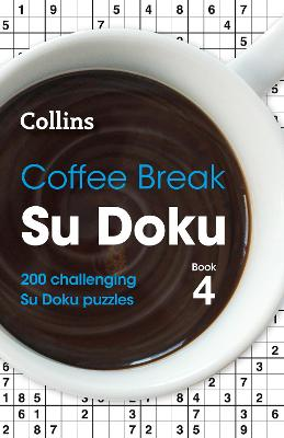 Coffee Break Su Doku Book 4: 200 challenging Su Doku puzzles