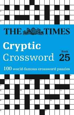 The Times Cryptic Crossword Book 25: 100 world-famous crossword puzzles