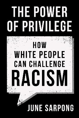 The Power of Privilege: How white people can challenge racism