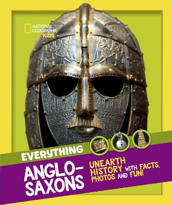 Everything: Anglo-Saxons (National Geographic Kids)