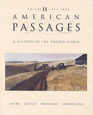 American Passages: A History of the American People: v.2: 1863 to Present