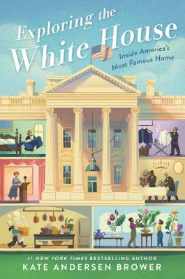 Exploring the White House: Inside America's Most Famous Home