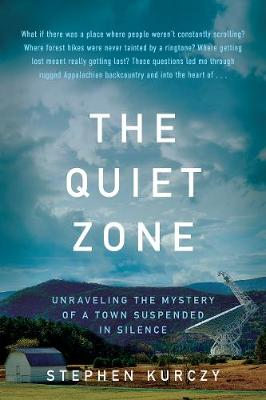 The Quiet Zone: Unraveling the Mystery of a Town Suspended in Silence