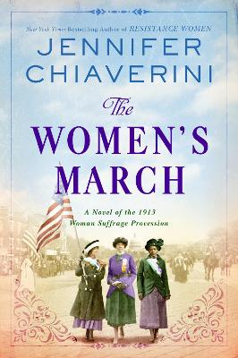 The Women's March: A Novel of the 1913 Woman Suffrage Procession